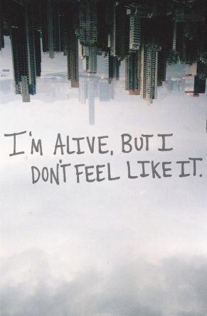 216236-I-m-Alive-But-I-Don-t-Feel-Like-It