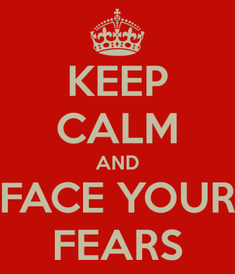 keep-calm-and-face-your-fears-14